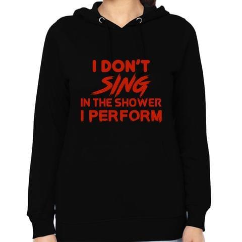 Perform in Shower - Singer, Vocalist Woman Music Hoodie Sweatshirt