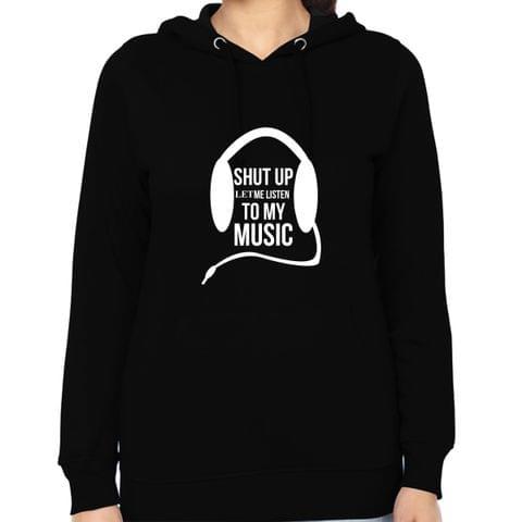 Let me listen to my music Woman Music Hoodie Sweatshirt