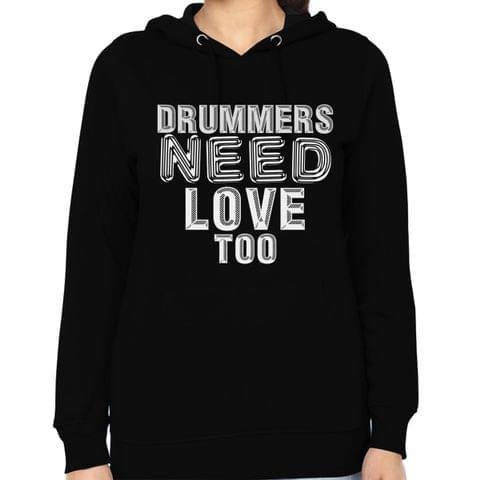 Drummer Needs love Woman Music Hoodie Sweatshirt