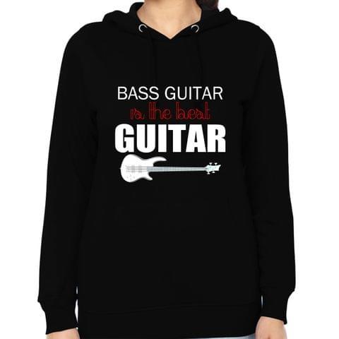 Bass best Guitar ever Woman Music Hoodie Sweatshirt