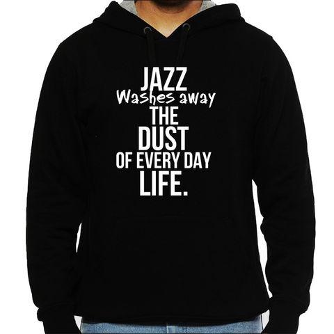 Jazz washes away the dust of Life Man Hooded Sweatshirt