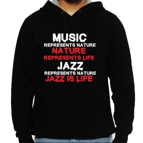 Jazz is Life Man Hooded Sweatshirt