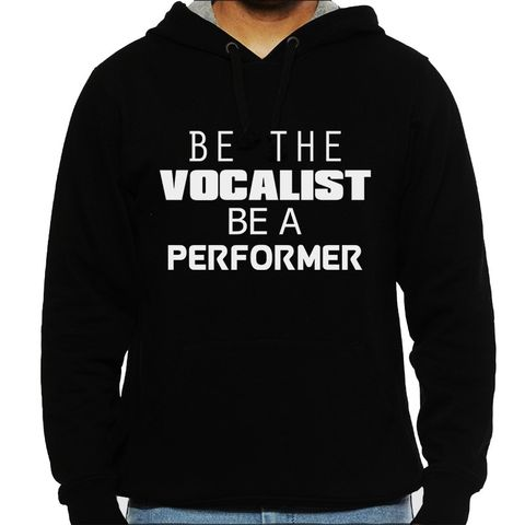 Performer is The Vocalist Man Hooded Sweatshirt