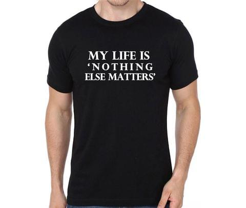 My life is Nothing else matters - Metallica T-shirt for Man, Woman , Kids - 4JUL835CDRXG