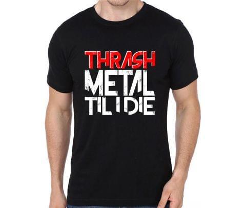 Thrash Metal till I Die  T-shirt for Man, Woman , Kids - YG9ZXU4WMSBY2J9