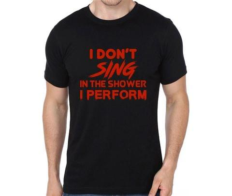 Perform in Shower - Singer, Vocalist T-shirt for Man, Woman , Kids