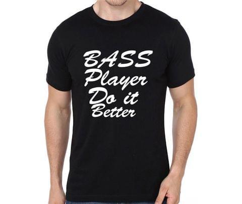 Bass player do it better T-shirt for Man, Woman , Kids - Q1SA2WWJ9DLB