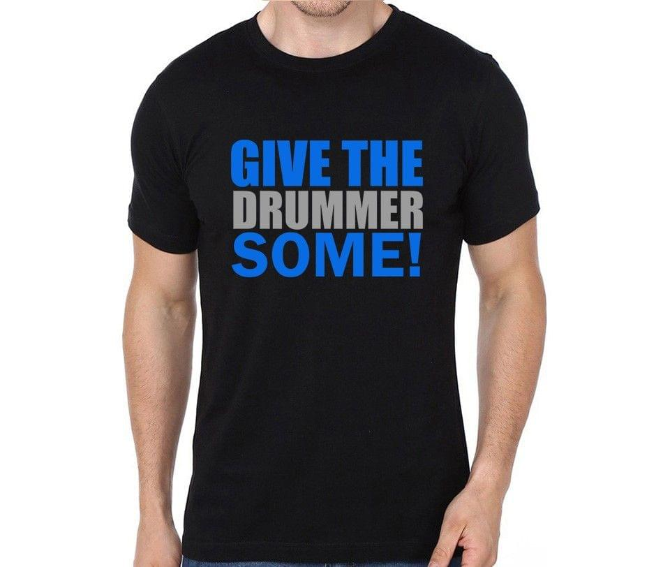 Give the Drummer some T-shirt for Man, Woman , Kids - TQE8EMJJ2AS9