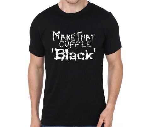 Make the coffe Black ,Black Metal lover T-shirt for Man, Woman , Kids - H4TSPDQEXQEX