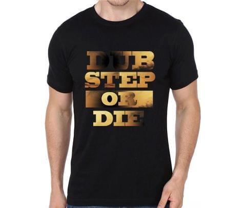 Dubstep or Die T-shirt for Man, Woman , Kids - 1TNDZDHCM4M1