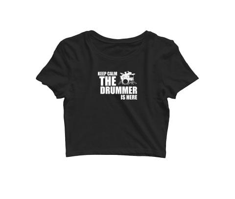 Keep Calm Drummer is Here   Croptop for music lovers