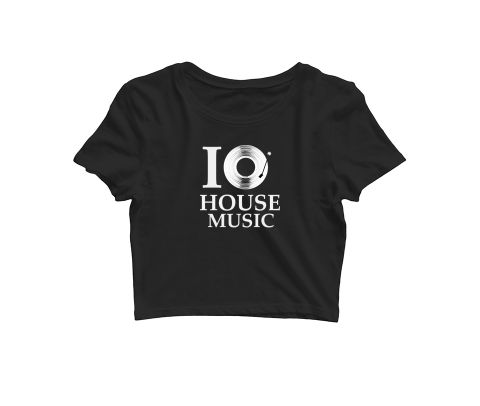 Love for House Music   Croptop for music lovers