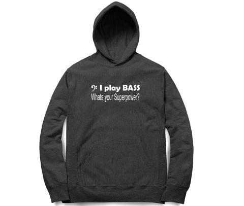 Bass is my Superpower   Unisex Hoodie Sweatshirt for Men and Women