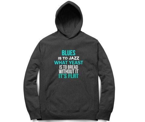 Blues is everything   Unisex Hoodie Sweatshirt for Men and Women
