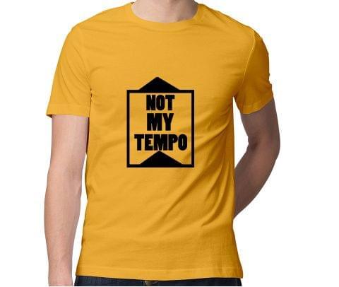 Not my Tempo  Men Round Neck Tshirt