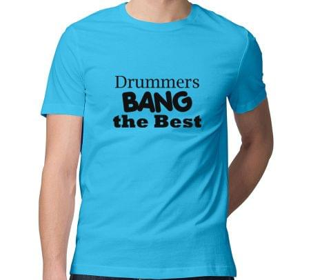 Drummer Bang the Best  Men Round Neck Tshirt