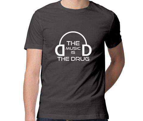 Music is the Drug  Men Round Neck Tshirt