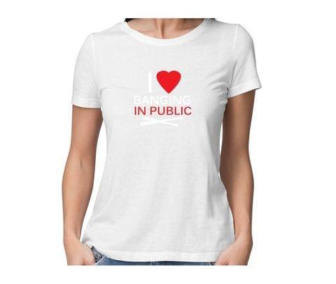 Drummer love Banging in public  round neck half sleeve tshirt for women
