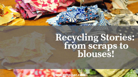 Recycling Diaries- From Scraps to Blouses
