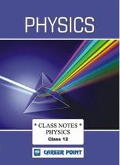 Class Notes For 12th Physics (Set Of 2 Volumes) JEE (Main/Advanced)