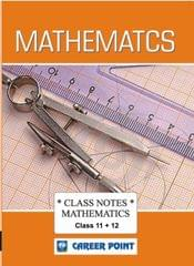 Class Notes Of Complete Mathematics (Set Of 4 Volumes) JEE (Main/Advanced)