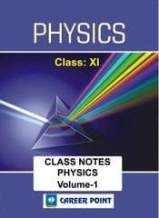 Physics Class Notes (Class 11th, Vol-1) for JEE & Pre-Medical