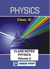 Physics Class Notes (Class 11th, Vol-3) for JEE & Pre-Medical