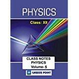 Physics Class Notes (Class 12th Theory+Example, Volume-5) For JEE & NEET