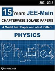 15 Years JEE-Main Physics Chapter Wise Solved Papers (2001-2016)