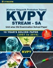 KVPY (Stream-SA) Kishore Vaigyan Protsahan Yojana 10 Years Unit wise Old Examination Solved Paper (2007 to 2016) with 3 Practice Papers (KVPY SA)