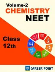 Chemistry for NEET (Vol-2) by Career Point (Class 12th)