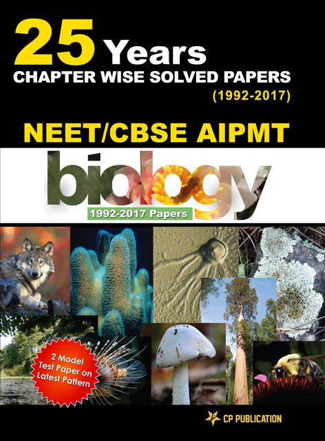 25 Years CBSE NEET & AIPMT Biology Chapterwise Solved Papers 1992-2017