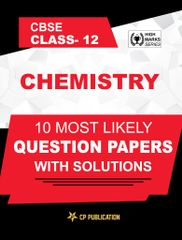 CBSE Class 12th Chemistry - 10 Most Likely Question Papers with Solutions By Career Point, Kota
