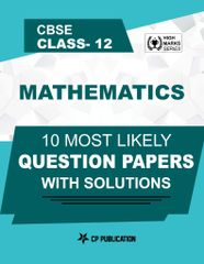 CBSE Class 12th Mathematics - 10 Most Likely Question Papers with Solutions By Career Point, Kota