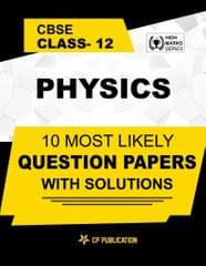 CBSE Class 12th Physics - 10 Most Likely Question Papers with Solutions By Career Point, Kota