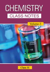 CBSE Class-11 Chemistry Notes (Volume-3) for JEE/NEET