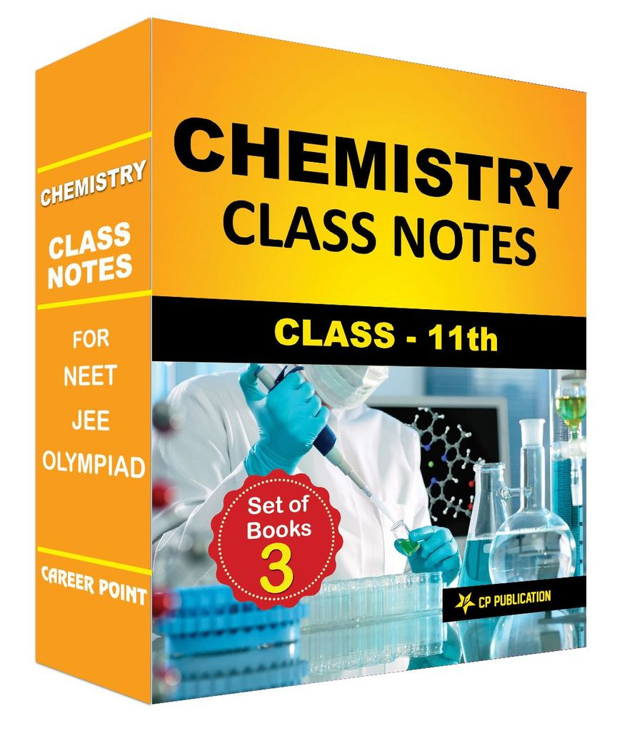 Class Notes 11th Chemistry (Set of 3 Volumes) For NEET/JEE/Olympiad