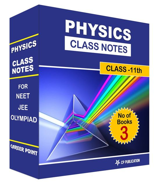 Class Notes 11th Physics (Set of 3 Volumes) For NEET/JEE/Olympiad