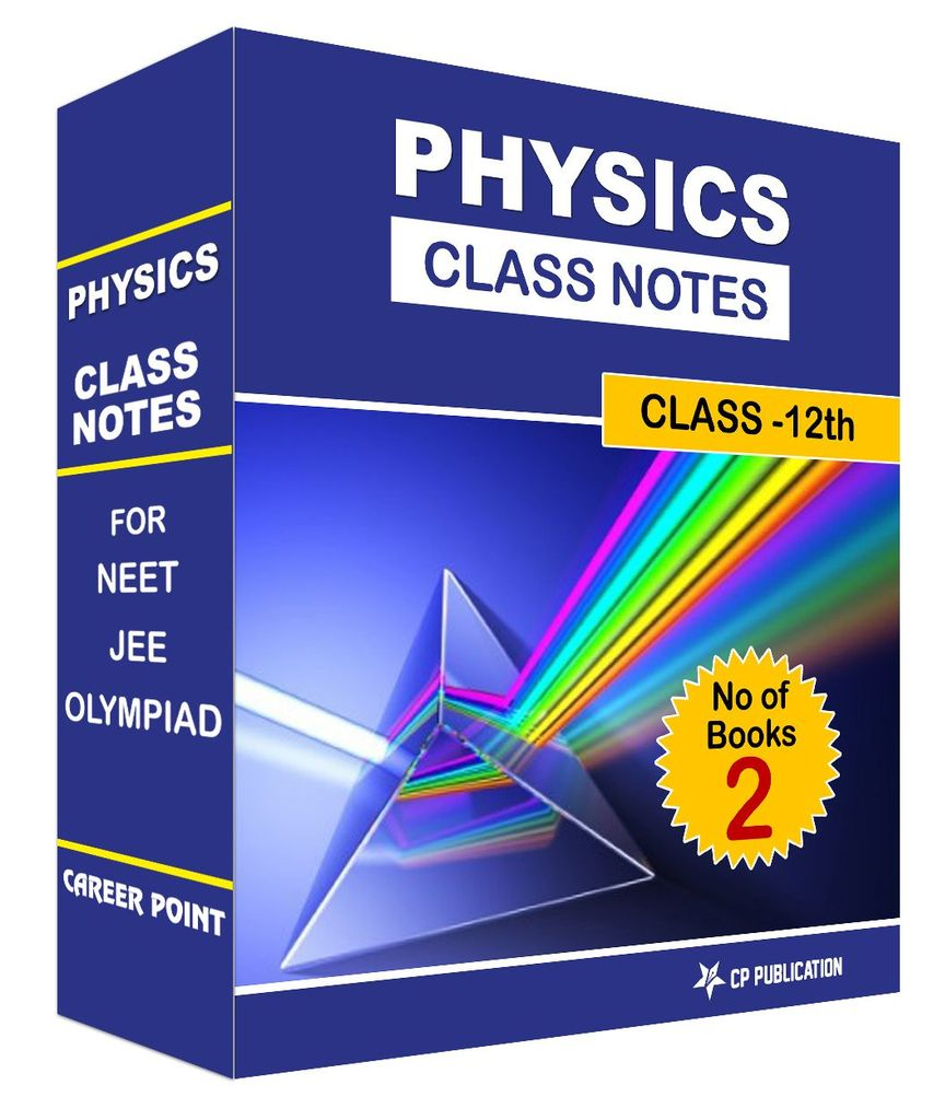 Class Notes 12th Physics (Set of 2 Volumes) For NEET/JEE/Olympiad