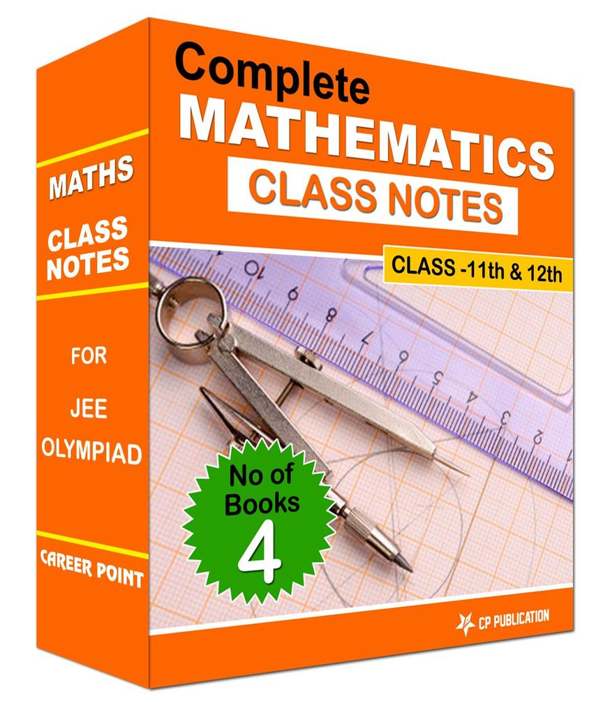 Class Notes of Complete Mathematics (Set of 4 Volumes) For JEE/Olympiad