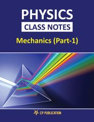Physics Class Notes - Mechanics (Part-1) for JEE/NEET