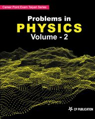 Problems in Physics for JEE (Main & Advanced) Volume 2