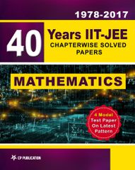 40 Years IIT-JEE Mathematics Chapter Wise Solved Papers (2017-1978)