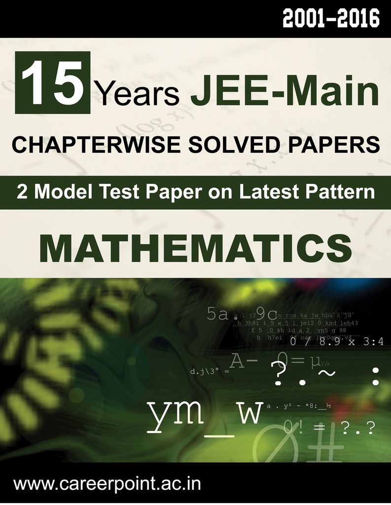 15 Years JEE Main Mathematics Chapter Wise Solved Papers (2016-2001)
