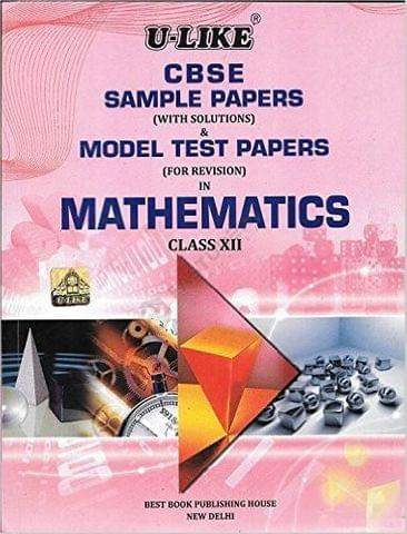 U-LIKE SAMPLE PAPERS(CLASS 12TH-MATHS)