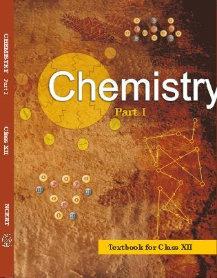 CHEMISTRY TEXTBOOK (Class 12 Part 1)