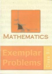 Mathematics Exemplar Problems (Class 12)