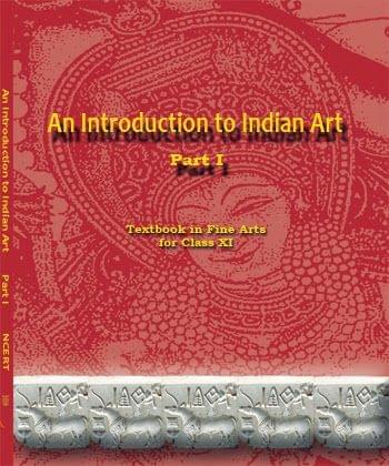 An Introduction to Indian Art (Class 11)