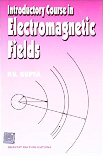 Introductory Course in Electromagnetic Fields