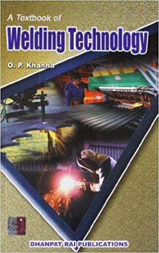 A Text-Book of Welding Technology